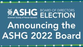 Announcing the ASHG 2022 Board