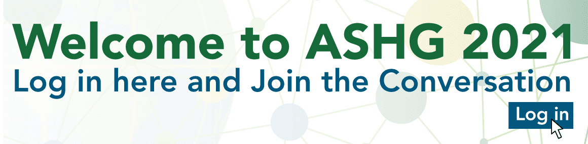 ASHG 2021 Virtual Meeting October 18-22 - Professional Development and Industry Forum, October 12-14